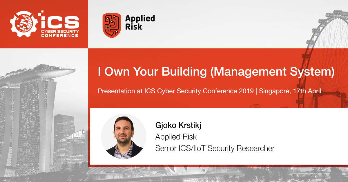 Applied Risk @ ICS Singapore 2019 | Hacking Building